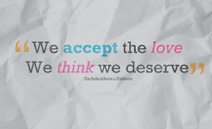 we_accept_the_love_we_think_we_deserve_by_vicare-d54kk6i